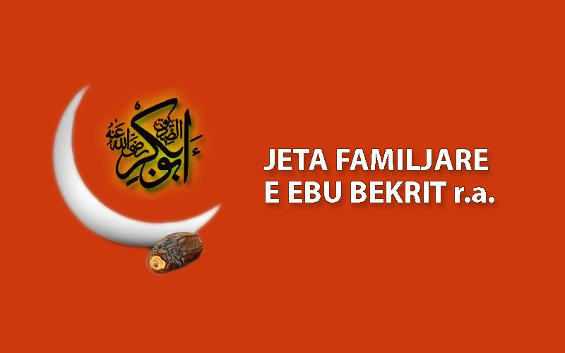 Jeta familjare e Ebu Bekrit (r.a.)