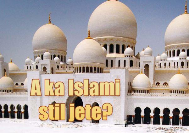 A ka Islami stil jete ?