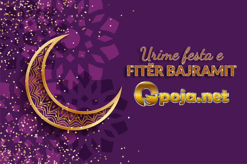 Të gjithë besimtarëve muslimanë urime Fitër Bajrami nga Portali Opoja.net