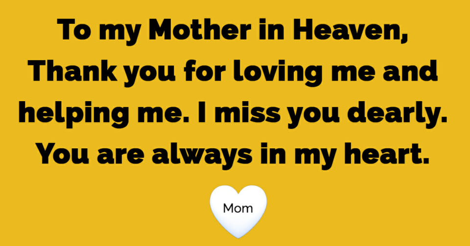To my mother in heaven, thank you for loving me and helping me…