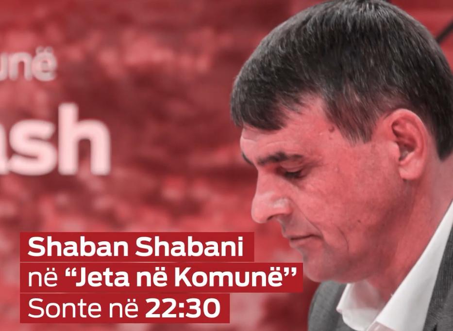 """Sonte në """"Jeta në Komunë"""" kryetari i Komunës së Dragashit, Shaban Shabani"""
